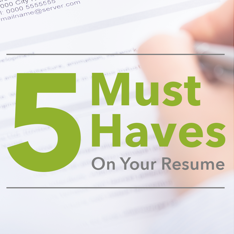 These five resume must-haves will get you noticed!